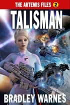 Talisman ebook by Bradley Warnes