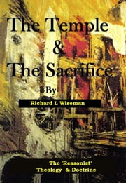The Temple & The Sacrifice ebook by Richard L Wiseman