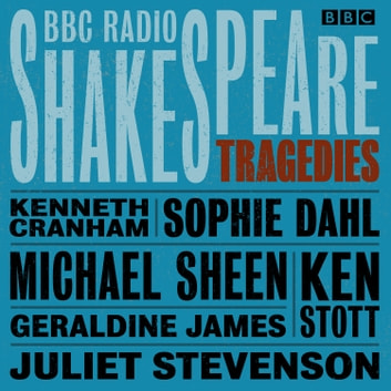 BBC Radio Shakespeare: A Collection of Six Tragedies audiobook by William Shakespeare