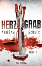 Herzgrab - Thriller ebook by Andreas Gruber