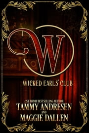 The Wicked Earls' Club ebook by Tammy Andresen