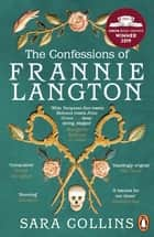 The Confessions of Frannie Langton - The Costa Book Awards First Novel Winner 2019 ebook by Sara Collins