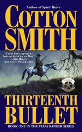 The Thirteenth Bullet ebook by Cotton Smith