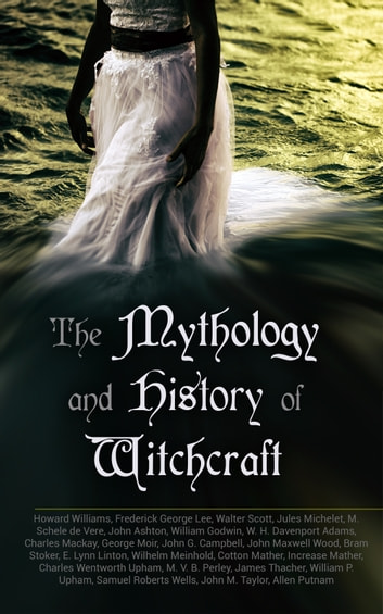 The Mythology and History of Witchcraft