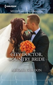 City Doctor, Country Bride ebook by Abigail Gordon