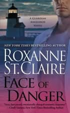 Face of Danger ebook by Roxanne St. Claire