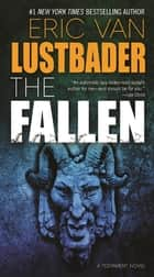 The Fallen - A Testament Novel ebook by Eric Van Lustbader