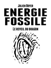 Énergie fossile - Tome III - Le réveil du dragon ebook by Julien Boyer