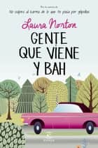 Gente que viene y bah eBook by Laura Norton