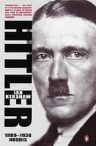 Hitler 1889-1936 - Hubris ebook by