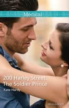 200 Harley Street - The Soldier Prince ebook by Kate Hardy