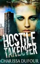 Hostile Takeover ebook by Charissa Dufour