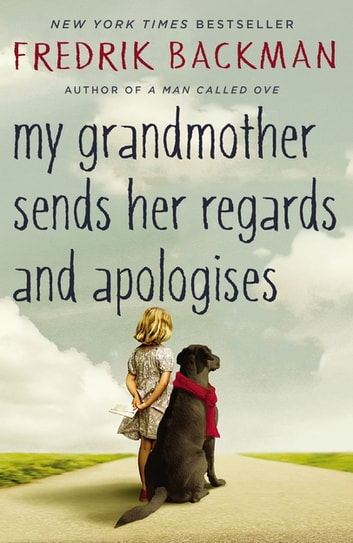 My Grandmother Sends Her Regards and Apologises ebook by Fredrik Backman