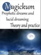 Magickum Prophetic dreams and lucid dreaming ebook by Victoria Socolova