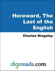 Hereward, The Last of the English ebook by Kingsley, Charles