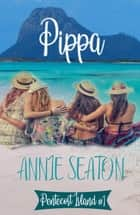 Pippa ebook by Annie Seaton