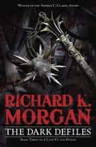 The Dark Defiles ebook by Richard K. Morgan