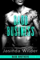 Badd Business ebook by Jasinda Wilder