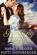 Gambling on Love ebook by Nancy Fraser, Patti Shenberger