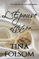 L'épouse attitrée ebook by Tina Folsom