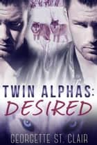 Twin Alphas: Desired ebook by