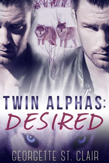 Twin Alphas: Desired ebook by Georgette St. Clair