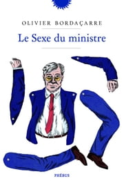 Le sexe du ministre ebook by Olivier Bordaçarre
