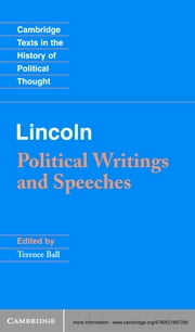 Lincoln - Political Writings and Speeches ebook by Terence Ball