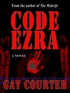 Code Ezra ebook by Gay Courter