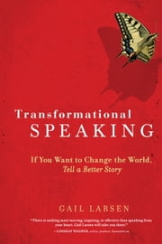 Transformational Speaking ebook by Gail Larsen