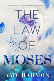 The Law of Moses ebook by Amy Harmon