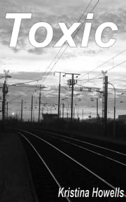 Toxic ebook by Kristina Howells