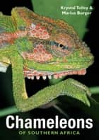 Chameleons of Southern Africa ebook by Krystal Tolley,Marius Burger