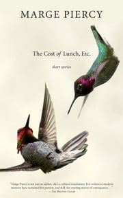 The Cost of Lunch, Etc. - Short Stories ebook by Marge Piercy