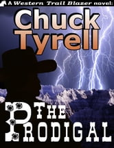 The Prodigal ebook by Chuck Tyrell