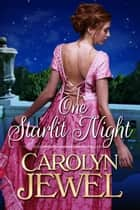 One Starlit Night ebook by Carolyn Jewel