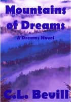 Mountains of Dreams ebook by C.L. Bevill