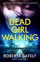 Dead Girl Walking - Absolutely addictive mystery and suspense ebook by Roberta Gately