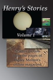 Henry's Stories: Volume 1 ebook by Henry Melton