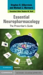 Essential Neuropharmacology - The Prescriber's Guide ebook by Stephen D. Silberstein, M.D., Michael J. Marmura,...