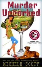 Murder Uncorked - A Wine Lover's Mystery, #1 ekitaplar by Michele Scott