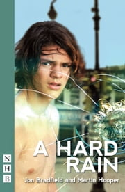 A Hard Rain (NHB Modern Plays) ebook by Jon Bradfield,Martin Hooper