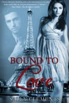Bound to Love ebook by Sally Clements