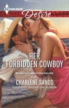 Her Forbidden Cowboy - A Sexy Western Contemporary Romance ebook by Charlene Sands
