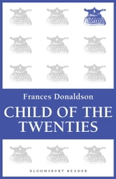 Child of the Twenties ebook by Frances Donaldson