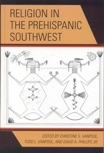Religion in the Prehispanic Southwest ebook by