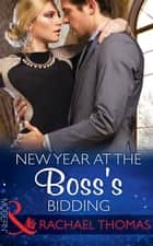 New Year At The Boss's Bidding (Mills & Boon Modern) ekitaplar by Rachael Thomas