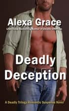 Deadly Deception - Book Two ebook by Alexa Grace