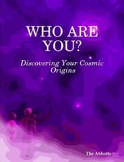 Who Are You?: Discovering Your Cosmic Origins ekitaplar by The Abbotts