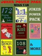 Jokes Power Pack: Power Pack of Jokes ebook by Megs Var
